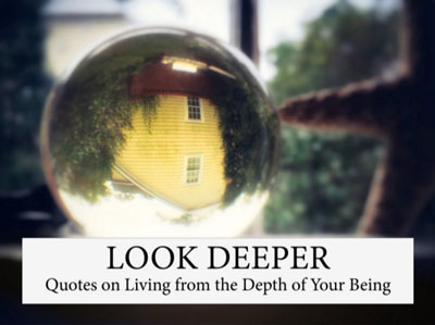 Quotes on Living from the Depth of Your Being