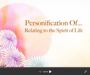 Personification of...Relating to the Spirit of Life