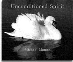 Unconditioned Spirit by Michael Mamas